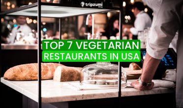 TOP 7 VEGETARIAN RESTAURANTS IN USA